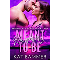 Meant to be (Moon Lake Series Book 2)