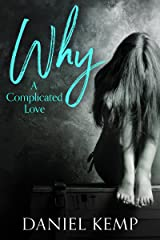 Why?: A Complicated Love Kindle Edition