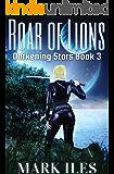 Roar of Lions (Darkening Stars Book 3)