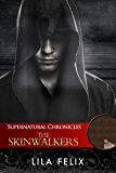 Supernatural Chronicles: The Skinwalkers (Dynamis In New Orleans Book 1)