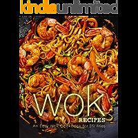 Wok Recipes: An Easy Wok Cookbook for Stir Fries (English Edition)