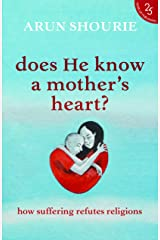 Does He Know A Mother's Heart? How Suffering Refutes Religions Paperback