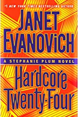 Hardcore Twenty-Four: A Stephanie Plum Novel Kindle Edition