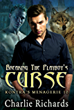 Breaking the Playboy's Curse (Kontra's Menagerie Book 10)
