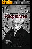 La ontología materialista de Schopenhauer: Interpretación de la ontología schopenhaueriana desde las coordenadas del materialismo filosófico