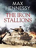 The Iron Stallions (Goff Family War Thrillers Book 3)