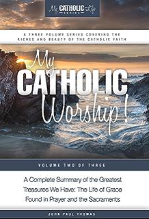 My catholic faith my catholic life series book 1 kindle my catholic worship my catholic life series book 2 fandeluxe Choice Image