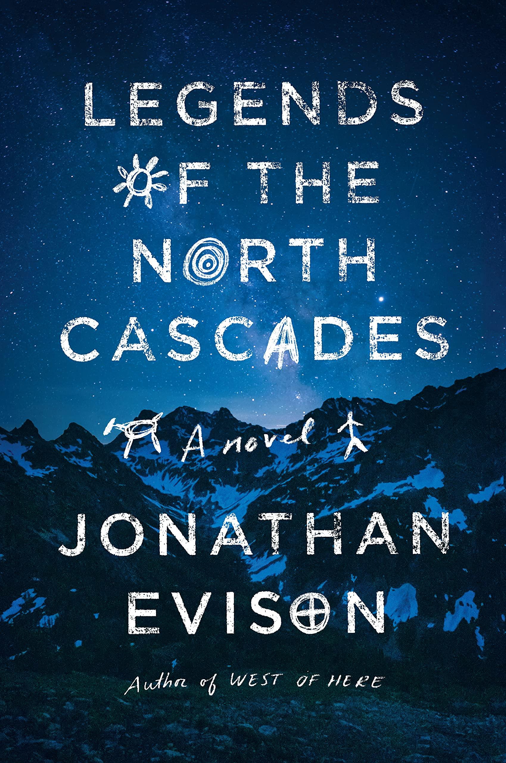 Amazon.com: Legends of the North Cascades (9781643750101): Evison,  Jonathan: Books