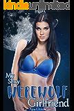 My Sexy Werewolf Girlfriend (Monster Girl Romance) (My Sexy Shifter Girlfriend Book 1)