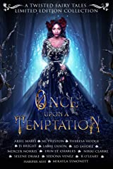 Once Upon A Temptation: A Twisted Fairy Tales Limited Edition Collection Kindle Edition