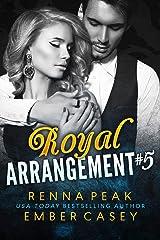 Royal Arrangement #5 Kindle Edition