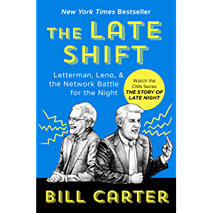The Late Shift: Letterman, Leno, & the Network Battle for the Night