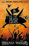 All The Dead Seas: a novella (Deathlings Chronicles Book 2)