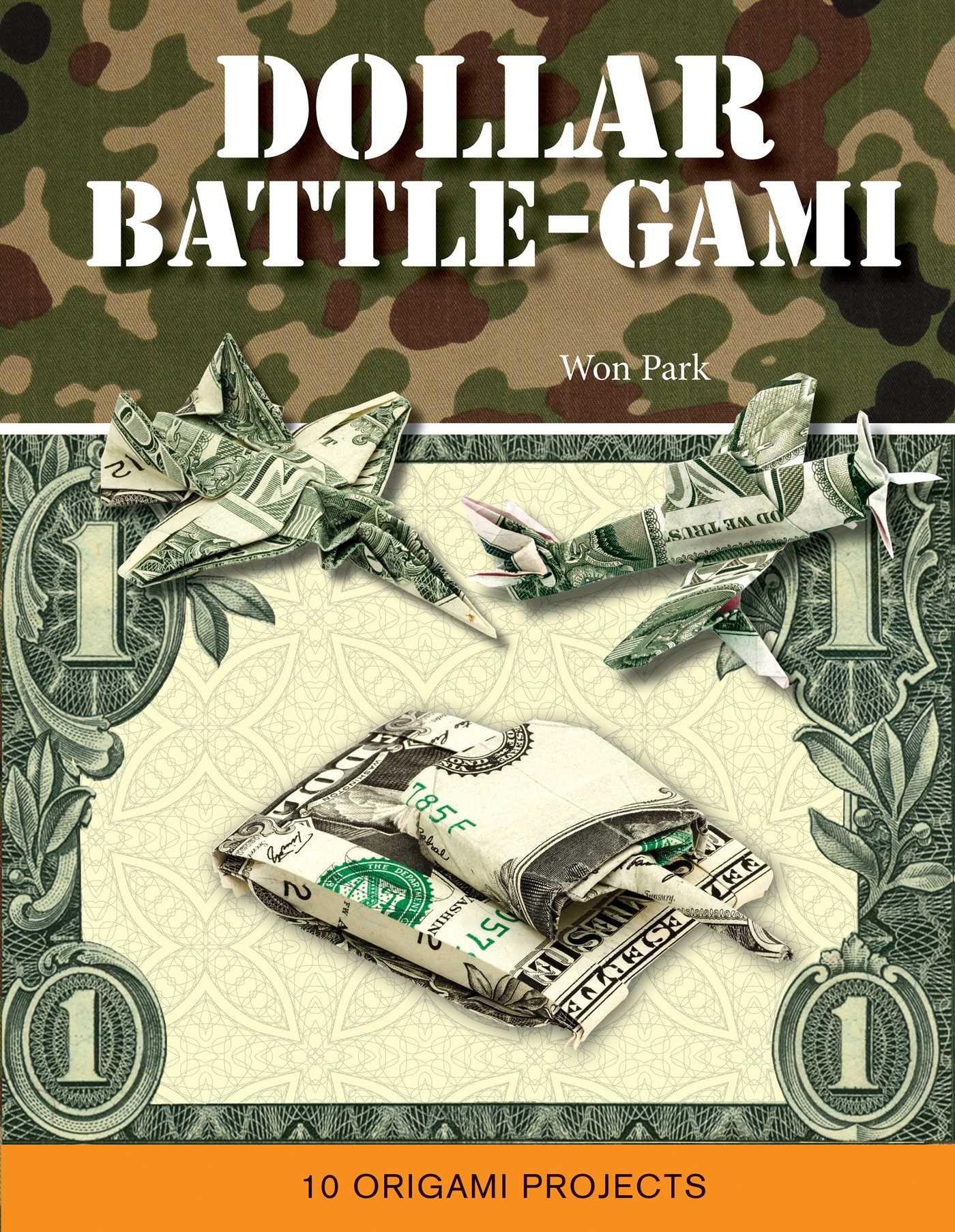 Dollar Battle-Gami (mass market) (Mass Market Origami Books) pdf