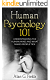 Human Psychology 101: Understanding The Human Mind And What Makes People Tick
