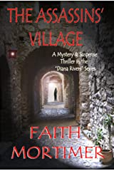 The Assassins' Village: A Mystery & Suspense Thriller in the Diana Rivers Series (The Diana Rivers Mysteries Book 1) Kindle Edition