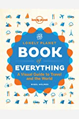 The Book of Everything: A Visual Guide to Travel and the World (Lonely Planet) Kindle Edition