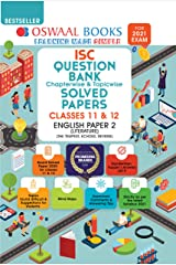Oswaal ISC Question Bank Chapterwise & Topicwise Solved Papers, Class 12, English Paper-2 (For 2021 Exam) Kindle Edition