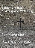 School Violence & Workplace Violence: Risk Assessment