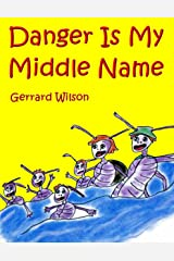Danger Is My Middle Name Kindle Edition