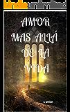 AMOR MAS ALLÁ DE LA VIDA