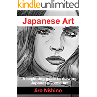 Japanese Art: A beginning guide to drawing Japanese Comic Art