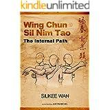 Wing Chun Sil Nim Tao The Internal Path