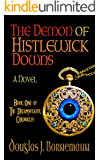 The Demon of Histlewick Downs (The Dreamweaver Chronicles Book 1)