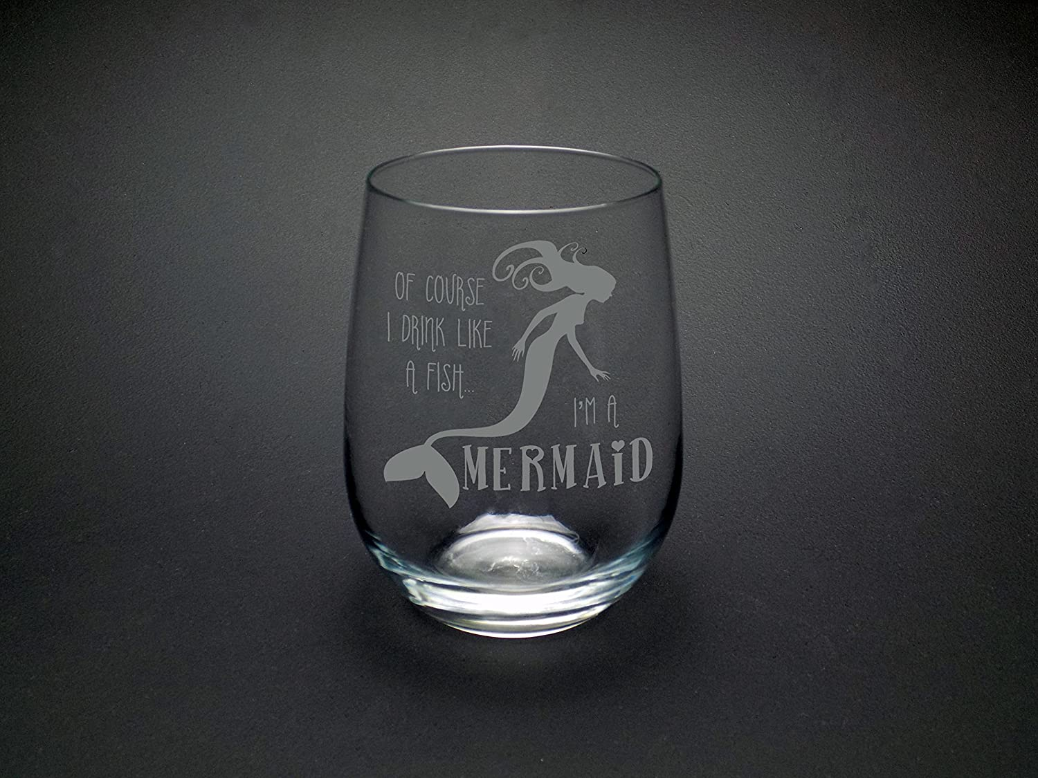 amazoncom of course i drink like a fishiu0027m a mermaid stemless wine glass handmade