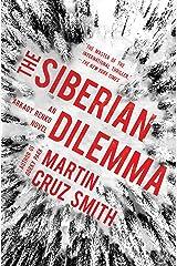 The Siberian Dilemma (9) (The Arkady Renko Novels) Hardcover