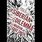 The Siberian Dilemma (The Arkady Renko Novels Book 9)