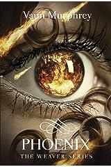 PHOENIX (The Weaver Series Book 4) Kindle Edition