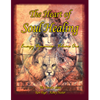 The Heart of Soul Healing: Energy Dynamics - Volume One (English Edition)