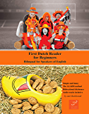 First Dutch Reader for Beginners: Bilingual for Speakers of English (Print Replica) (Graded Dutch Readers Book 1)