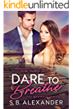 Dare to Breathe (The Maxwell Series Book 6)