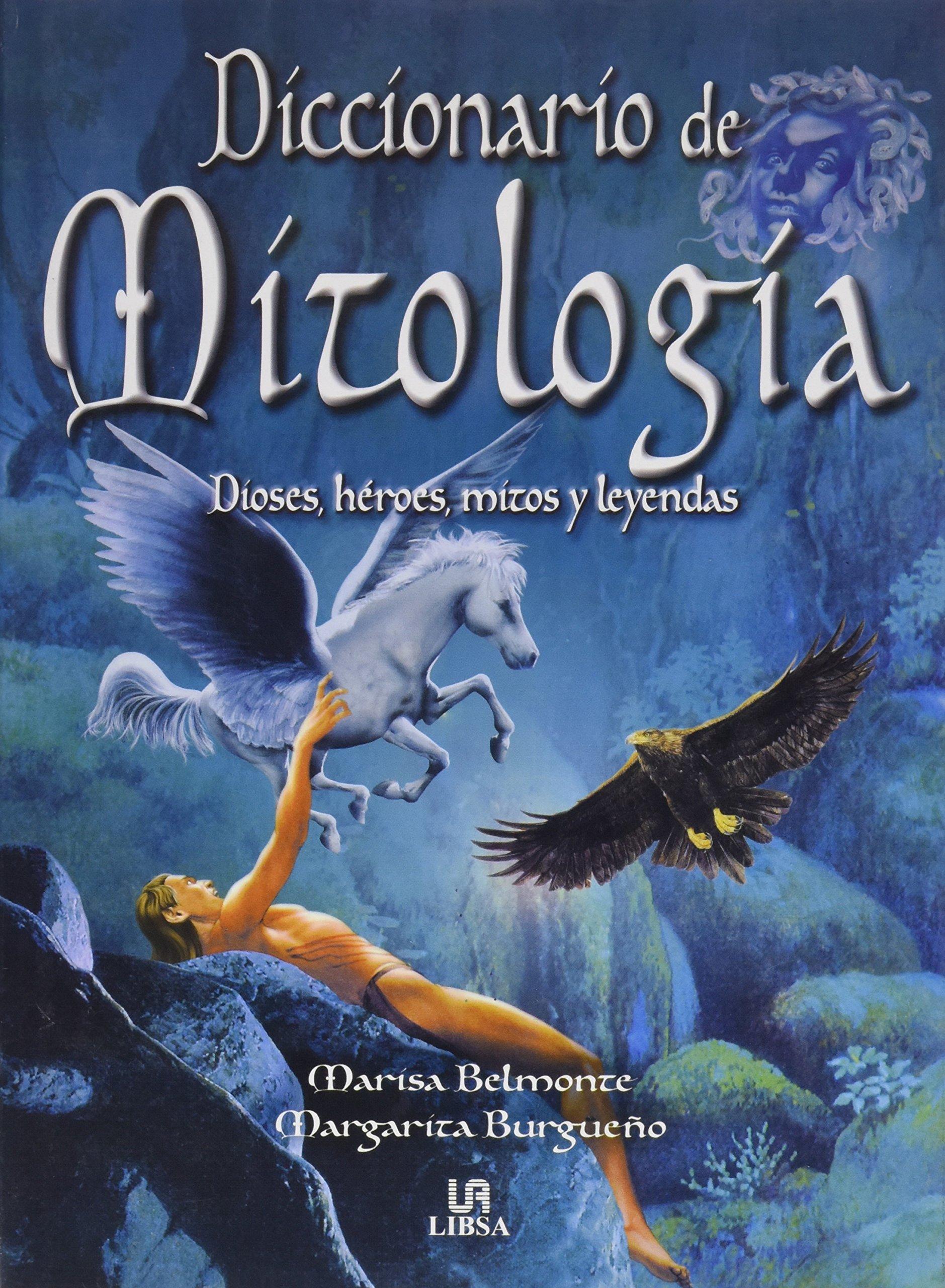 Diccionario de mitologia: Amazon.es: Belmonte, Marisa, Burgueño, Margarita: Libros