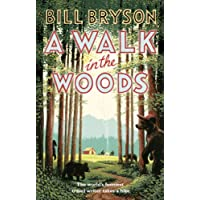 A Walk In The Woods: The World's Funniest Travel Writer Takes a Hike (Bryson)