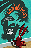 Wed Wabbit: SHORTLISTED FOR THE CILIP CARNEGIE MEDAL 2018