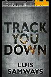 Track You Down (English Edition)