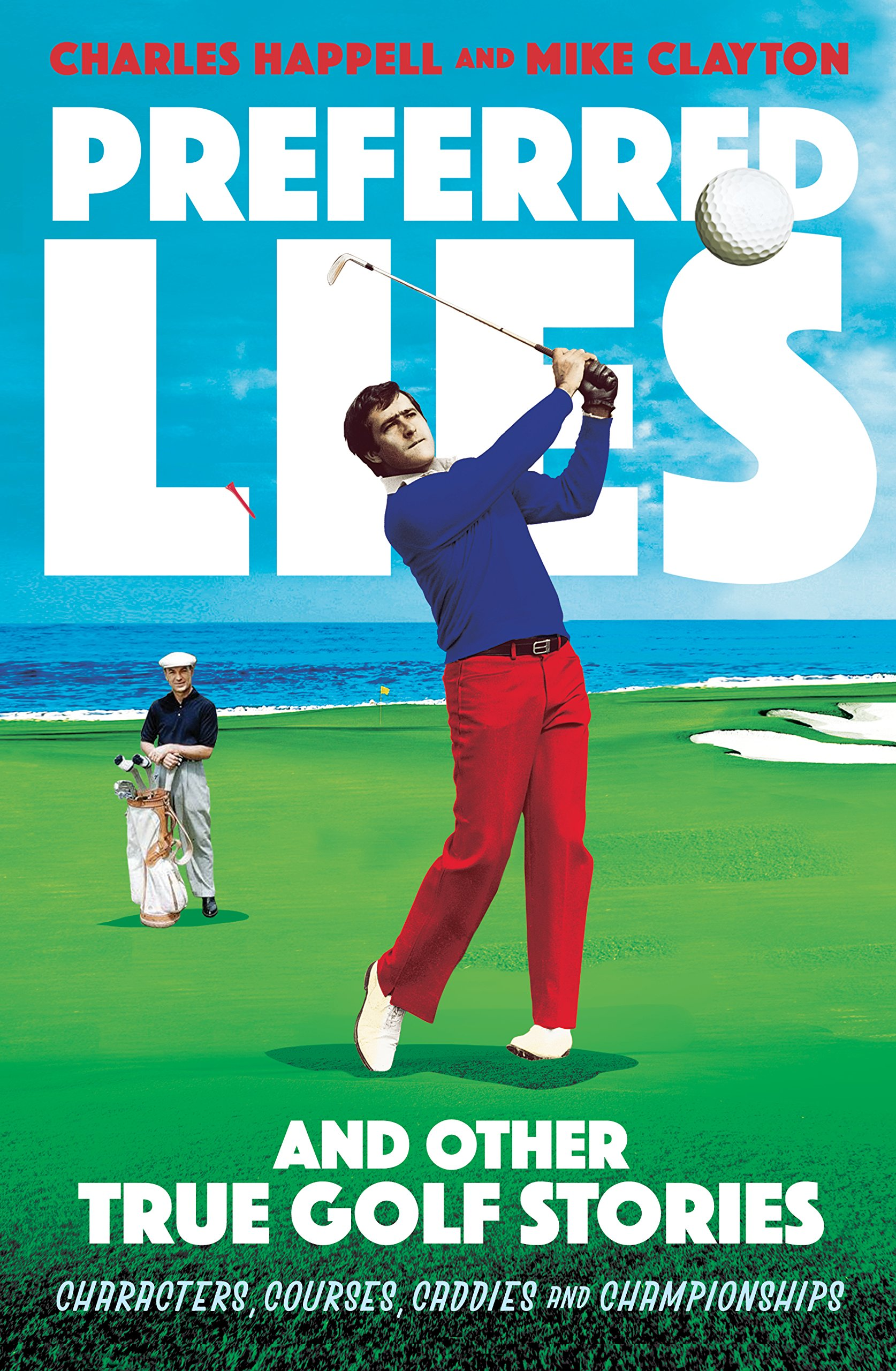 Preferred Lies: And Other True Golf Stories: Amazon co uk