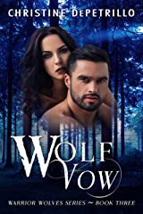 Wolf Vow (Warrior Wolves Book 3) Kindle Edition