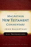 1 & 2 Thessalonians MacArthur New Testament Commentary (MacArthur New Testament Commentary Series Book 23)