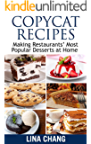 Copycat Recipes: Making Restaurants' Most Popular Desserts at Home (Copycat Cookbook Book 3)