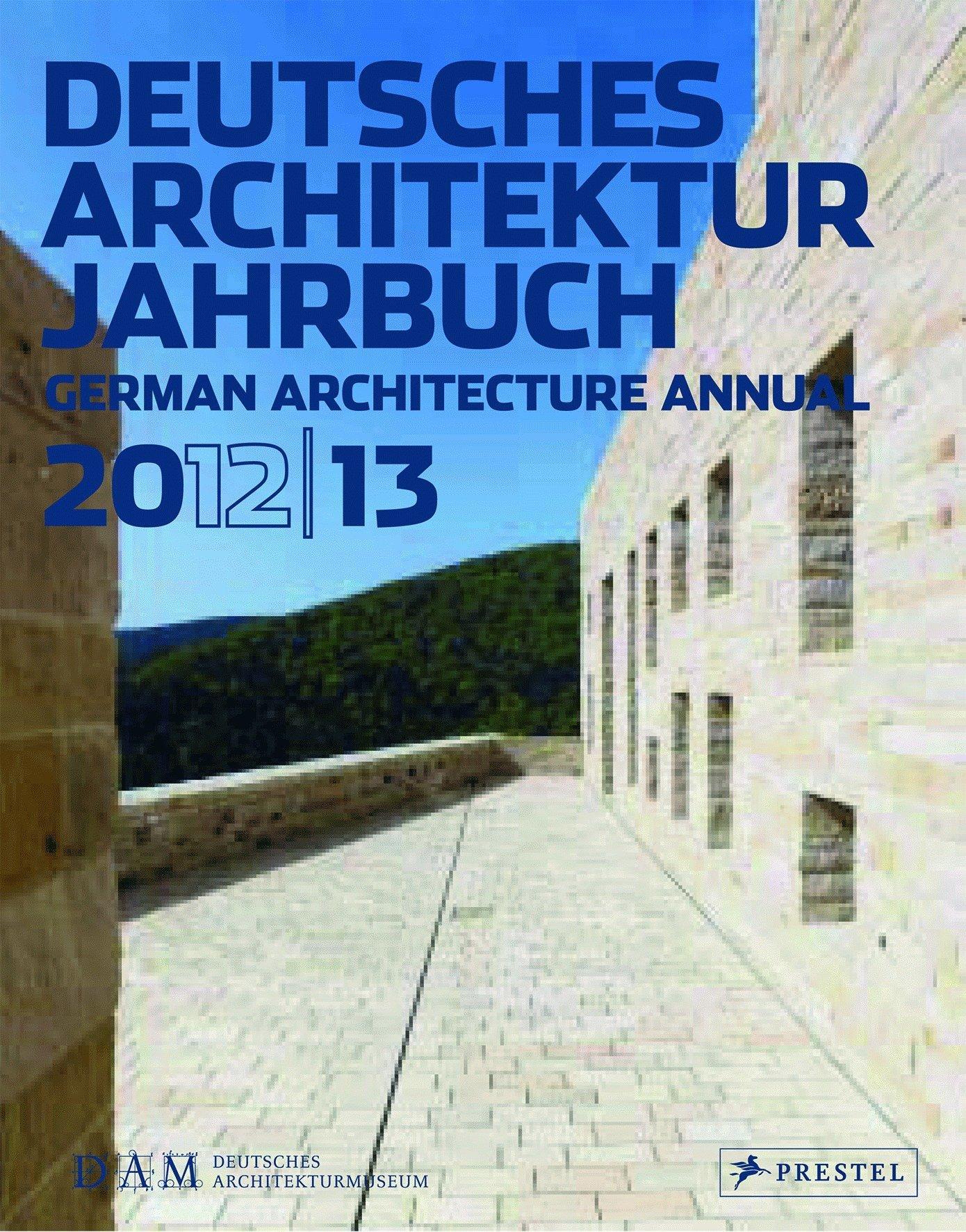 Deutsches Architektur Jahrbuch 2012/13: German Architecture Annual 2012/13 (Englisch) Taschenbuch – 25. September 2012 Peter Cachola Schmal Christina Gräwe Prestel Verlag 3791352210