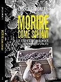 Morire come schiavi: La storia di Paola Clemente nell'inferno del caporalato (Italian Edition)