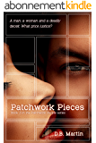 Patchwork Pieces: A man, a woman, and a deadly deceit.  (Patchwork People series Book 3) (English Edition)
