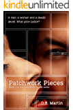 Patchwork Pieces: A man, a woman, and a deadly deceit.  (Patchwork People series Book 3)