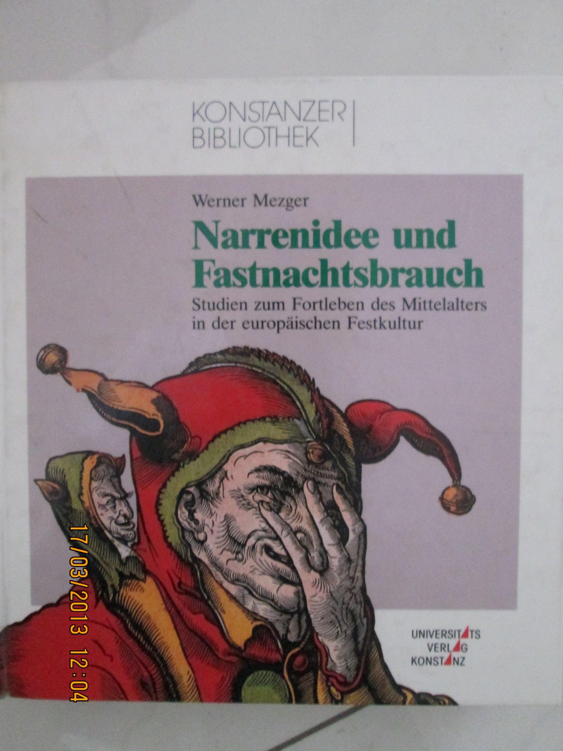 narrenidee-und-fastnachtsbrauch-studien-zum-fortleben-des-mittelalters-in-der-europischen-festkultur