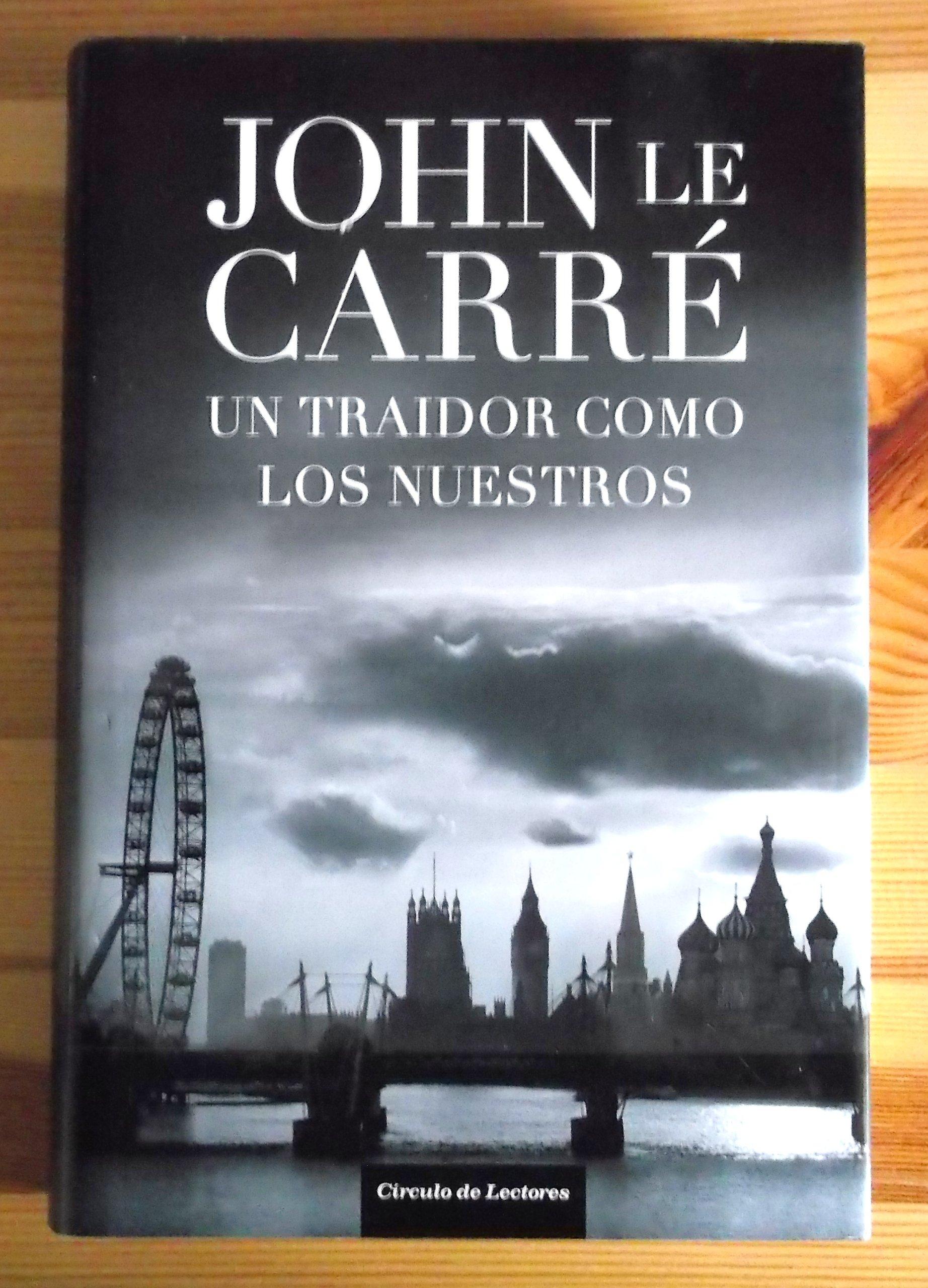 Un Traidor Como Los Nuestros: Amazon.es: Le Carré, John: Libros
