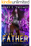 Sins of the Father: A Paranormal Prison Romance (Sinfully Sacrified Book 1)